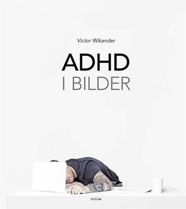 ADHD i bilder (e-bok) av Victor Wikander