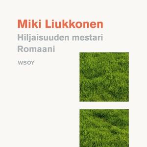 Hiljaisuuden mestari (ljudbok) av Miki Liukkone