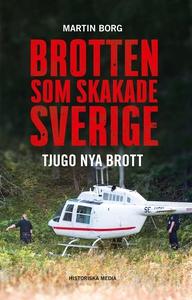 Brotten som skakade Sverige: Tjugo nya brott (e