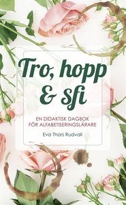 Tro, hopp & sfi : en didaktisk dagbok för alfab
