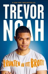 Frukten av ett brott (e-bok) av Trevor Noah