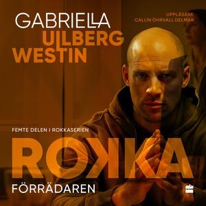 Förrädaren (ljudbok) av Gabriella Ullberg Westi