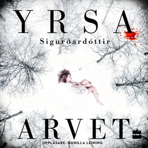 Arvet (ljudbok) av Yrsa Sigurðardóttir, Yrsa Si