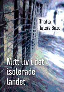 Mitt liv i det isolerade landet (e-bok) av Thal