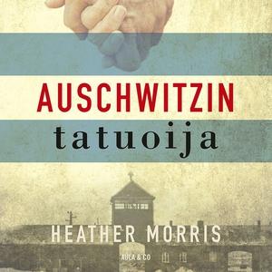 Auschwitzin tatuoija (ljudbok) av Heather Morri
