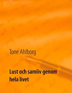 Lust och samliv genom hela livet (e-bok) av Ton