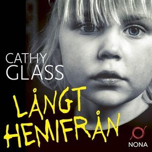 Långt hemifrån (ljudbok) av Cathy Glass