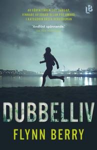 Dubbelliv (e-bok) av Flynn Berry