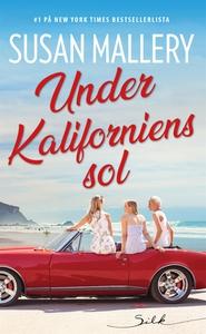 Under Kaliforniens sol (e-bok) av Susan Mallery