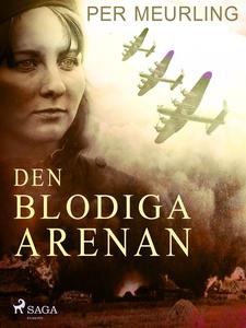 Den blodiga arenan (e-bok) av Per Meurling