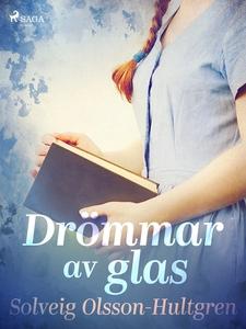 Drömmar av glas (e-bok) av Solveig Olsson-Hultg