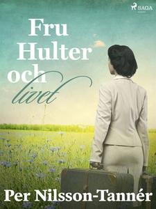 Fru Hulter och livet (e-bok) av Per Nilsson-Tan