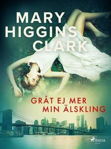 Gråt ej mer min älskling (e-bok) av Mary Higgin