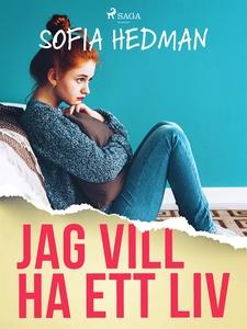 Jag vill ha ett liv (e-bok) av Sofia Hedman