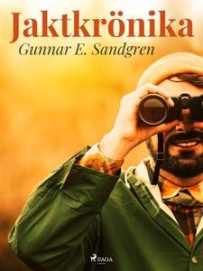 Jaktkrönika (e-bok) av Gunnar E. Sandgren