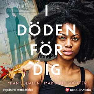 I döden för dig (ljudbok) av Mian Lodalen, Mari