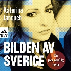 Bilden av Sverige (ljudbok) av Katerina Janouch