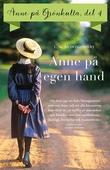 Del 4: Anne på Grönkulla – Anne på egen hand