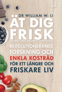 Ät dig frisk (e-bok) av William Li