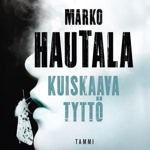 Kuiskaava tyttö (ljudbok) av Marko Hautala