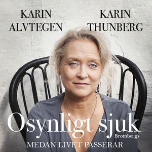 Osynligt sjuk (ljudbok) av Karin Alvtegen, Kari