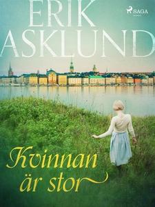 Kvinnan är stor (e-bok) av Erik Asklund
