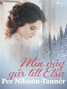 Min väg går till Elsa (e-bok) av Per Nilsson-Ta