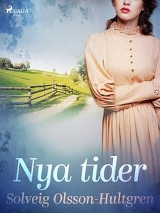 Nya tider (e-bok) av Solveig Olsson-Hultgren