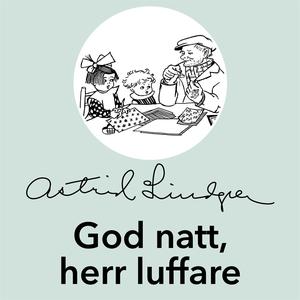 God natt, herr luffare (ljudbok) av Astrid Lind