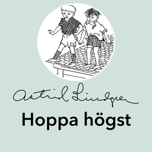 Hoppa högst (ljudbok) av Astrid Lindgren