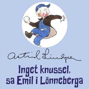 Inget knussel, sa Emil i Lönneberga (ljudbok) a