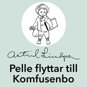 Pelle flyttar till Komfusenbo (ljudbok) av Astr