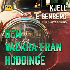 Den vackra från Huddinge (ljudbok) av Kjell E.