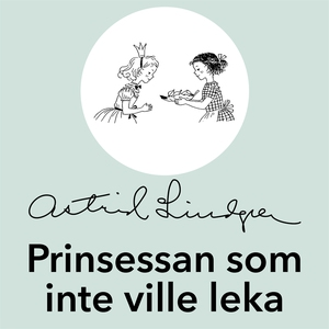 Prinsessan som inte ville leka (ljudbok) av Ast
