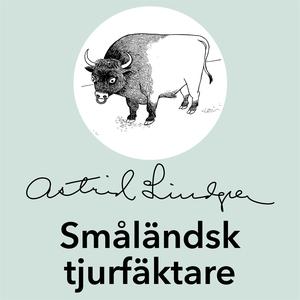Småländsk tjurfäktare (ljudbok) av Astrid Lindg