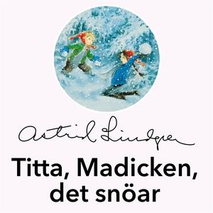 Titta, Madicken, det snöar! (ljudbok) av Astrid