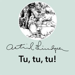Tu, tu, tu! (ljudbok) av Astrid Lindgren