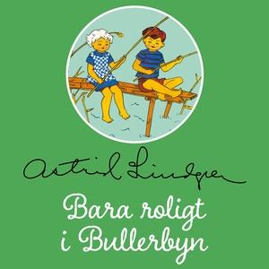 Bara roligt i Bullerbyn (ljudbok) av Astrid Lin