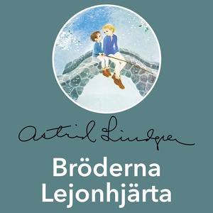Bröderna Lejonhjärta (ljudbok) av Astrid Lindgr