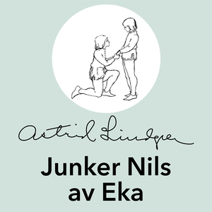 Junker Nils av Eka (ljudbok) av Astrid Lindgren