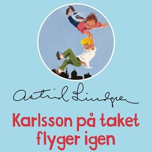 Karlsson på taket flyger igen (ljudbok) av Astr