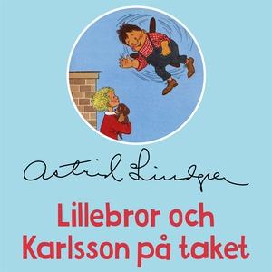 Lillebror och Karlsson på taket (ljudbok) av As