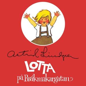 Lotta på Bråkmakargatan (ljudbok) av Astrid Lin