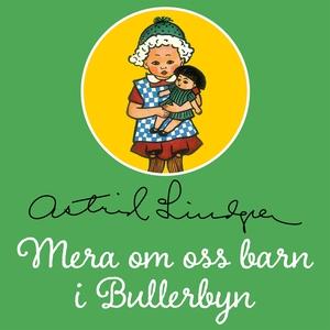 Mera om oss barn i Bullerbyn (ljudbok) av Astri