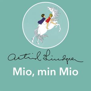 Mio, min Mio (ljudbok) av Astrid Lindgren