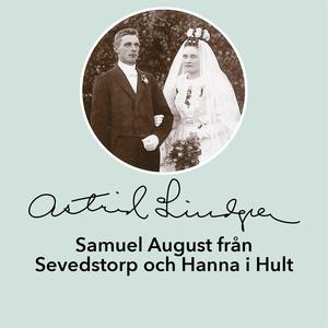 Samuel August från Sevedstorp och Hanna i Hult