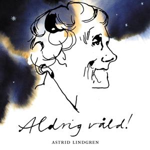Aldrig våld! (ljudbok) av Astrid Lindgren
