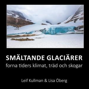 Smältande glaciärer: forna tiders klimat, träd