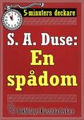 5-minuters deckare. S. A. Duse: En spådom. Berättelse. Återutgivning av text från 1925