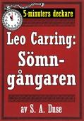 5-minuters deckare. Leo Carring: Sömngångaren. Detektivhistoria. Återutgivning av text från 1927